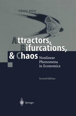 Attractors, Bifurcations, & Chaos: Nonlinear Phenomena in Economics (Paperback)