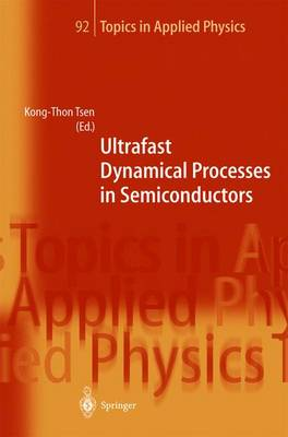 Ultrafast Dynamical Processes in Semiconductors - Topics in Applied Physics 92 (Paperback)