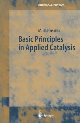 Basic Principles in Applied Catalysis - Springer Series in Chemical Physics 75 (Paperback)