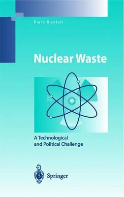Nuclear Waste: A Technological and Political Challenge - Environmental Science (Paperback)