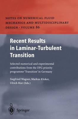 """Recent Results in Laminar-Turbulent Transition: Selected numerical and experimental contributions from the DFG priority programme """"Transition"""" in Germany - Notes on Numerical Fluid Mechanics and Multidisciplinary Design 86 (Paperback)"""