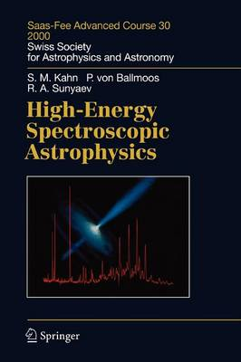 High-Energy Spectroscopic Astrophysics: Saas Fee Advanced Course 30. Lecture Notes 2000. Swiss Society for Astrophysics and Astronomy - Saas-Fee Advanced Course 30 (Paperback)
