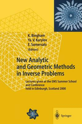 New Analytic and Geometric Methods in Inverse Problems: Lectures given at the EMS Summer School and Conference held in Edinburgh, Scotland 2000 (Paperback)