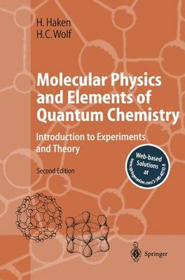 Molecular Physics and Elements of Quantum Chemistry: Introduction to Experiments and Theory - Advanced Texts in Physics (Paperback)