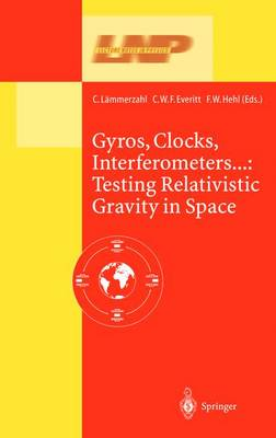 Gyros, Clocks, Interferometers...: Testing Relativistic Gravity in Space - Lecture Notes in Physics 562 (Paperback)