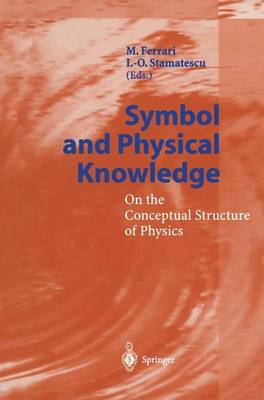 Symbol and Physical Knowledge: On the Conceptual Structure of Physics (Paperback)