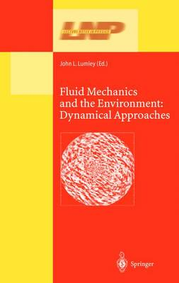 Fluid Mechanics and the Environment: Dynamical Approaches: A Collection of Research Papers Written in Commemoration of the 60th Birthday of Sidney Leibovich - Lecture Notes in Physics 566 (Paperback)