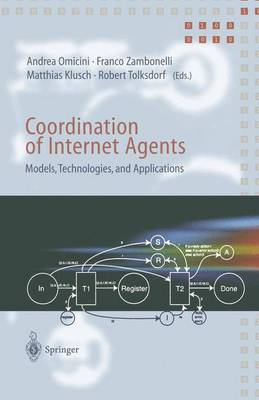 Coordination of Internet Agents: Models, Technologies, and Applications (Paperback)