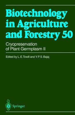Cryopreservation of Plant Germplasm II - Biotechnology in Agriculture and Forestry 50 (Paperback)