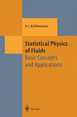 Statistical Physics of Fluids: Basic Concepts and Applications - Theoretical and Mathematical Physics (Paperback)