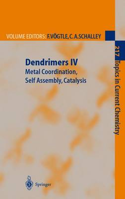 Dendrimers IV: Metal Coordination, Self Assembly, Catalysis - Topics in Current Chemistry 217 (Paperback)