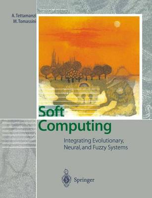Soft Computing: Integrating Evolutionary, Neural, and Fuzzy Systems (Paperback)