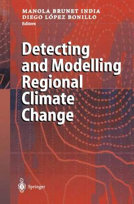Detecting and Modelling Regional Climate Change (Paperback)