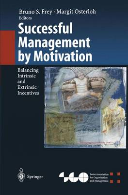 Successful Management by Motivation: Balancing Intrinsic and Extrinsic Incentives - Organization and Management Innovation (Paperback)