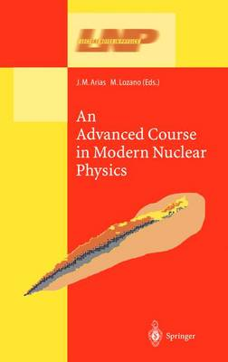 An Advanced Course in Modern Nuclear Physics - Lecture Notes in Physics 581 (Paperback)