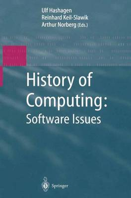 History of Computing: Software Issues: International Conference on the History of Computing, ICHC 2000 April 5-7, 2000 Heinz Nixdorf MuseumsForum Paderborn, Germany (Paperback)