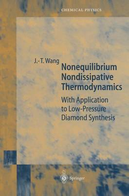 Nonequilibrium Nondissipative Thermodynamics: With Application to Low-Pressure Diamond Synthesis - Springer Series in Chemical Physics 68 (Paperback)