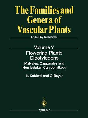 Flowering Plants * Dicotyledons: Malvales, Capparales and Non-betalain Caryophyllales - The Families and Genera of Vascular Plants 5 (Paperback)