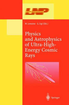 Physics and Astrophysics of Ultra High Energy Cosmic Rays - Lecture Notes in Physics 576 (Paperback)