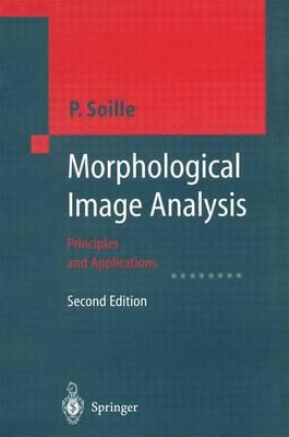 Morphological Image Analysis: Principles and Applications (Paperback)