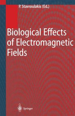 Biological Effects of Electromagnetic Fields: Mechanisms, Modeling, Biological Effects, Therapeutic Effects, International Standards, Exposure Criteria (Paperback)