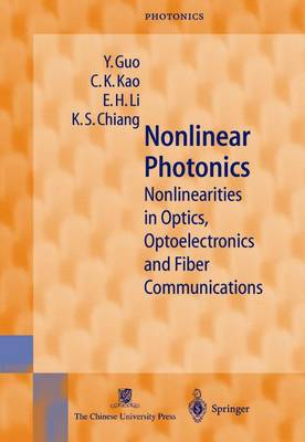 Nonlinear Photonics: Nonlinearities in Optics, Optoelectronics and Fiber Communications - Springer Series in Photonics 8 (Paperback)