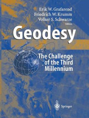 Geodesy - the Challenge of the 3rd Millennium (Paperback)
