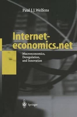 Interneteconomics.net: Macroeconomics, Deregulation, and Innovation (Paperback)