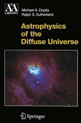 Astrophysics of the Diffuse Universe - Astronomy and Astrophysics Library (Paperback)