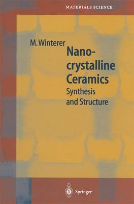Nanocrystalline Ceramics: Synthesis and Structure - Springer Series in Materials Science 53 (Paperback)