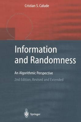 Information and Randomness: An Algorithmic Perspective - Texts in Theoretical Computer Science. An EATCS Series (Paperback)