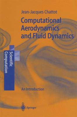 Computational Aerodynamics and Fluid Dynamics: An Introduction - Scientific Computation (Paperback)