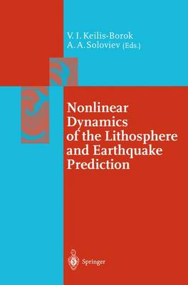 Nonlinear Dynamics of the Lithosphere and Earthquake Prediction - Springer Series in Synergetics (Paperback)