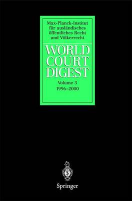 World Court Digest: Volume 3: 1996 - 2000 - World Court Digest 3 (Paperback)