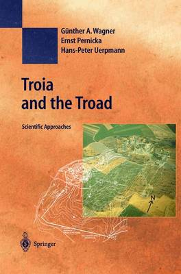 Troia and the Troad: Scientific Approaches - Natural Science in Archaeology (Paperback)