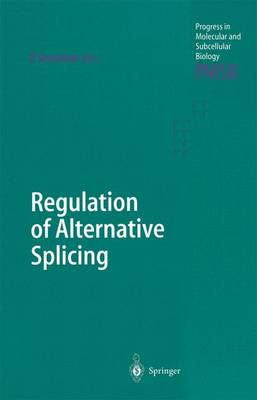 Regulation of Alternative Splicing - Progress in Molecular and Subcellular Biology 31 (Paperback)