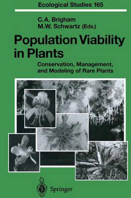 Population Viability in Plants: Conservation, Management, and Modeling of Rare Plants - Ecological Studies 165 (Paperback)
