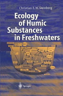 Ecology of Humic Substances in Freshwaters: Determinants from Geochemistry to Ecological Niches (Paperback)