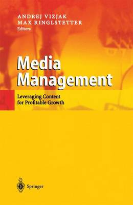 Media Management: Leveraging Content for Profitable Growth (Paperback)