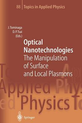 Optical Nanotechnologies: The Manipulation of Surface and Local Plasmons - Topics in Applied Physics 88 (Paperback)