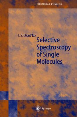 Selective Spectroscopy of Single Molecules - Springer Series in Chemical Physics 69 (Paperback)