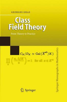 Class Field Theory: From Theory to Practice - Springer Monographs in Mathematics (Paperback)
