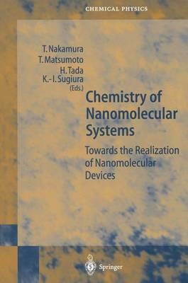 Chemistry of Nanomolecular Systems: Towards the Realization of Molecular Devices - Springer Series in Chemical Physics 70 (Paperback)