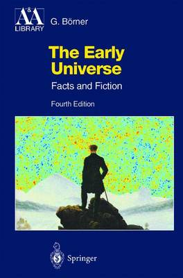 The Early Universe: Facts and Fiction - Astronomy and Astrophysics Library (Paperback)