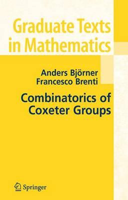 Combinatorics of Coxeter Groups - Graduate Texts in Mathematics 231 (Paperback)