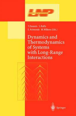 Dynamics and Thermodynamics of Systems with Long Range Interactions - Lecture Notes in Physics 602 (Paperback)