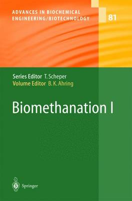 Biomethanation I - Advances in Biochemical Engineering/Biotechnology 81 (Paperback)