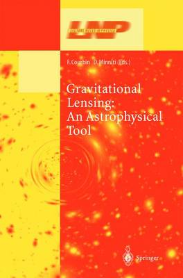 Gravitational Lensing: An Astrophysical Tool - Lecture Notes in Physics 608 (Paperback)