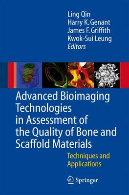 Advanced Bioimaging Technologies in Assessment of the Quality of Bone and Scaffold Materials: Techniques and Applications (Paperback)