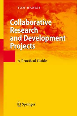 Collaborative Research and Development Projects: A Practical Guide (Paperback)
